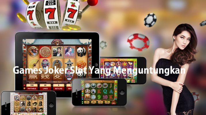 Games Joker Slot Yang Menguntungkan